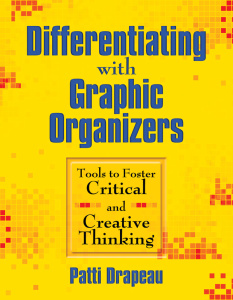 Differentiating with Graphic Organizers - Tools to Foster Critical and Creative Th...