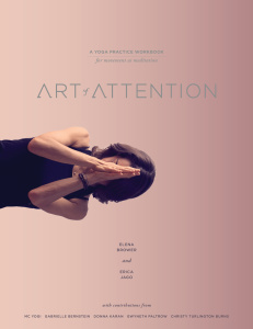 Art of Attention - A Yoga Practice Workbook for Movement as Meditation