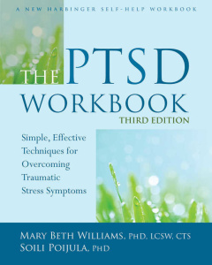 The PTSD Workbook, 3rd Edition - Simple, Effective Techniques for Overcoming Traum...