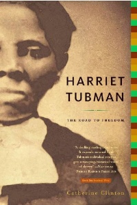 Harriet Tubman  The Road to Freedom by Catherine Clinton