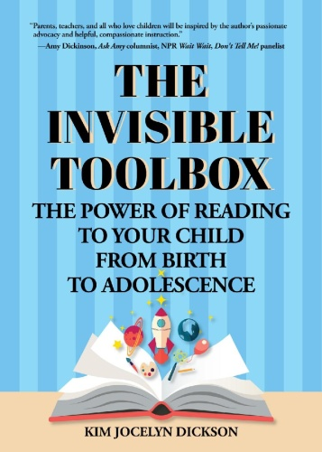 The Invisible Toolbox   The Power of Reading to Your Child from Birth to Adolescence