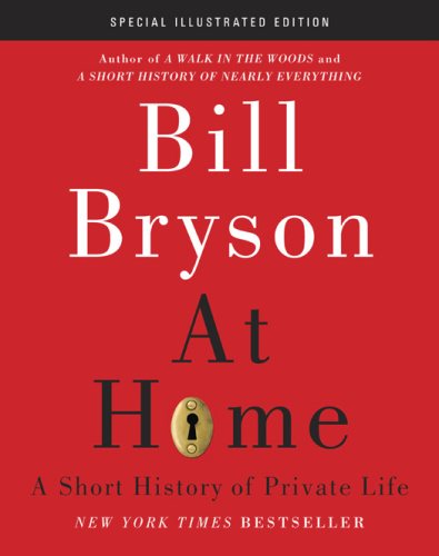 At Home - A Short History Of Private Life, Special Illustrated Edition