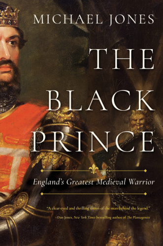 The Black Prince England s Greatest Medieval Warrior
