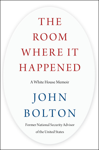 The Room Where It Happened (pdf epub) by John Bolton, June 23, 2020