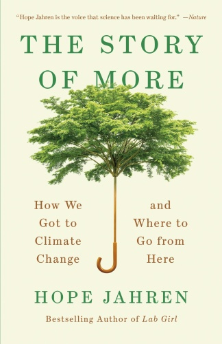 The Story of More  How We Got to Climate Change and Where to Go from Here