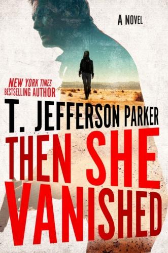 Then She Vanished by T  Jefferson Parker
