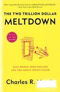The Trillion Dollar Meltdown by Charles R  Morris