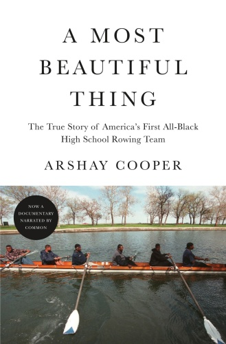 A Most Beautiful Thing  The True Story of America's First All-Black High School Rowing Team by Ar...