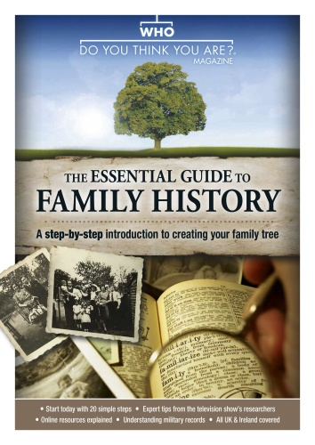 Who Do You Think You Are Special Edition - The Essential Guide to Family History -...