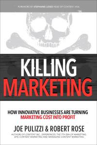 Killing Marketing by Joe Pulizzi, Robert Rose