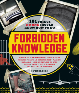 Forbidden Knowledge   101 Things No One Should Know How to Do