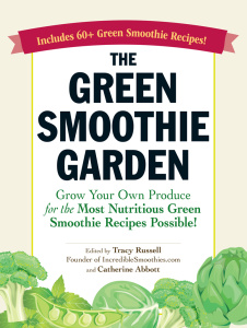 The Green Smoothie Garden Grow Your Own Produce for the Most Nutritious Green Smoo...