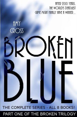Broken 1   Broken Blue  Complete Series   Amy Cross