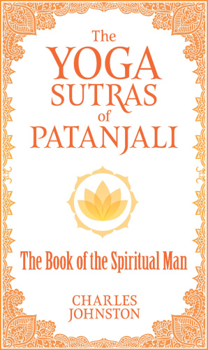 The Yoga Sutras of Patanjali- The Book of the Spiritual Man