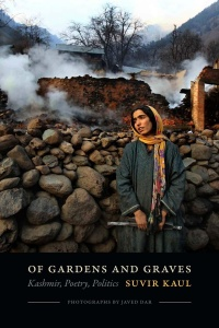 Of Gardens and Graves Kashmir, Poetry, Politics