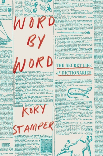 Word by Word   The Secret Life of Dictionaries