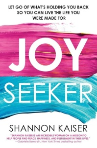 Joy Seeker by Shannon Kaiser