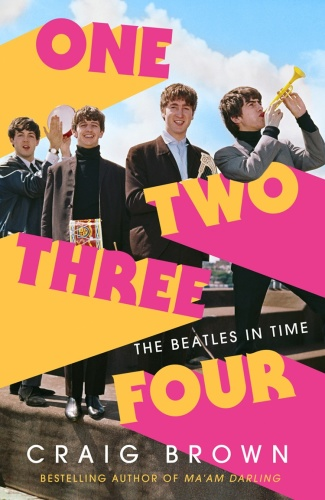 One Two Three Four  The Beatles in Time by Craig Brown