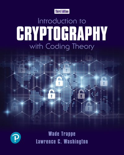 Introduction to Cryptography with Coding Theory, 3rd Edition