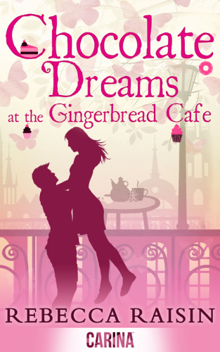 Rebecca Raisin - [The Gingerbread Cafe 02] - Chocolate Dreams at the Gingerbread C...