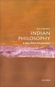 Indian Philosophy  A Very Short Introduction by Sue Hamilton