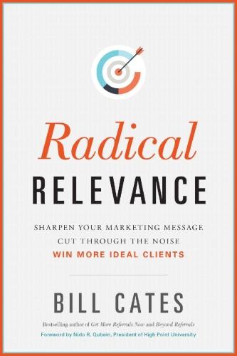 Radical Relevance  Sharpen Your Marketing Message