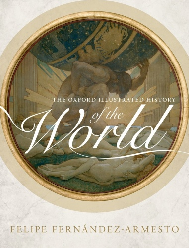 The Oxford Illustrated History of the World (Oxford Illustrated History)