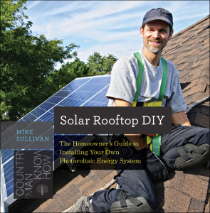 Solar Rooftop DIY   The Homeowner's Guide to Installing Your Own Photovoltaic Ener...