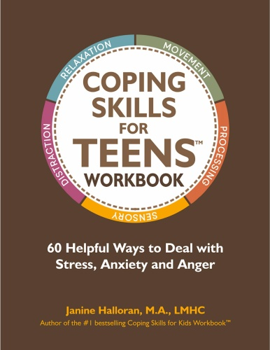 Coping Skills for Teens Workbook - 60 Helpful Ways to Deal with Stress, Anxiety and Anger