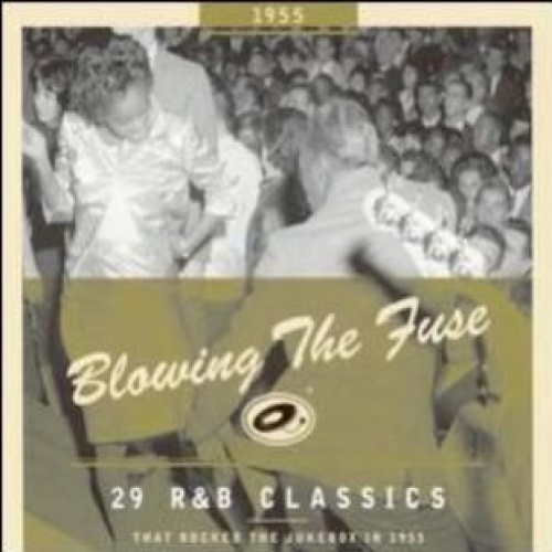 Various   Blowing the Fuse 1955   29 R&B Classics That Rocked the Jukebox