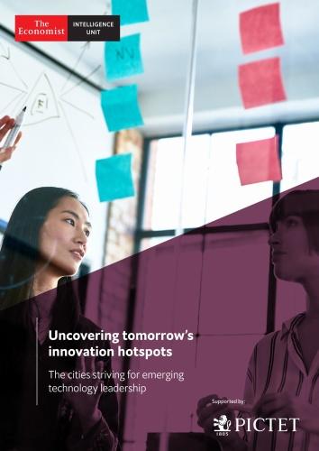The Economist Intelligence Unit - Uncovering tomorrow ' s innovation hotspots (2019)