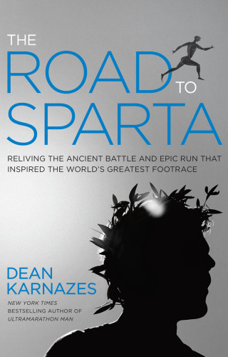 The Road to Sparta   Reliving the Ancient Battle and Epic Run That Inspired