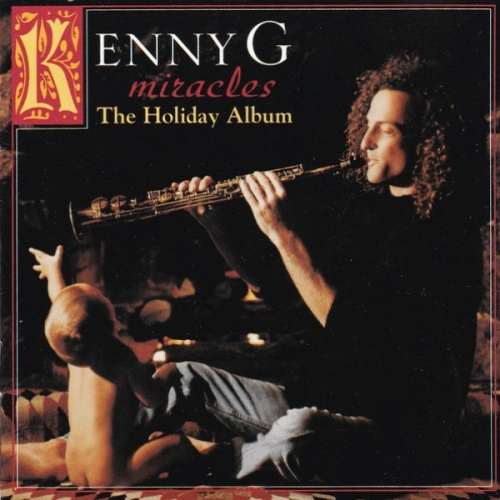 Kenny G   Miracles   The Holiday