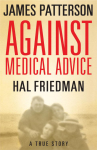 Against Medical Advice  A True - James Patterson