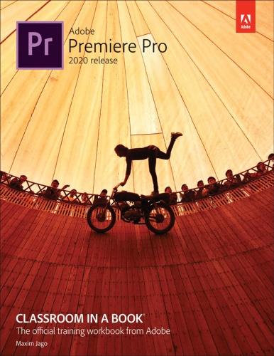 Adobe Premiere Pro CC Classroom In A Book ( Release) (2020)