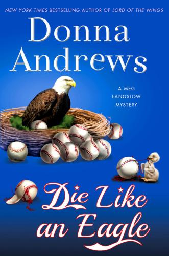 Donna Andrews - [Meg Langslow 20] - Die Like an Eagle