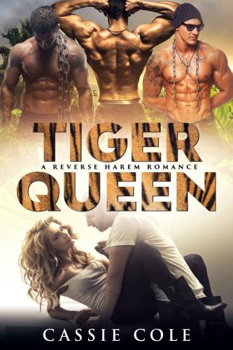 Tiger Queen A Reverse Harem Romance   Cassie Cole