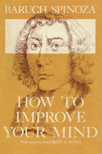 How to Improve Your Mind, by Baruch Spinoza