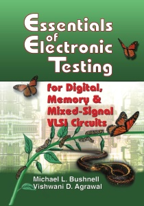 Essentials of Electronic Testing for Digital, Memory and Mixed-Signal VLSI Circuit...