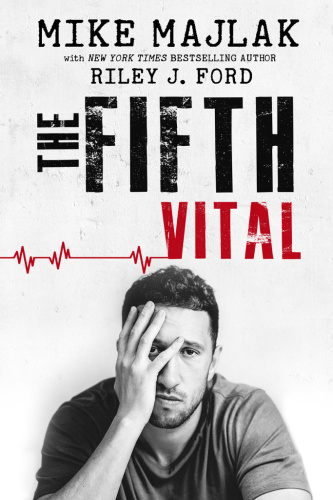 The Fifth Vital by Riley J Ford, Mike Majlak
