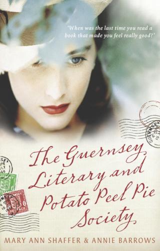 Mary Ann Shaffer   The Guernsey Literary and Potato Peel Pie Society