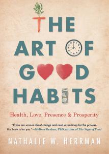 The Art of Good Habits - Health, Love, Presence, and Prosperity