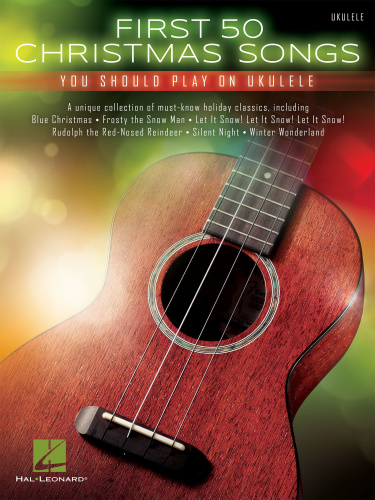 First 50 Christmas Songs You Should Play On Ukulele    (2016