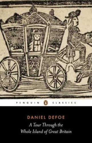 Daniel Defoe - A Tour Through the Whole Island of Great Britain