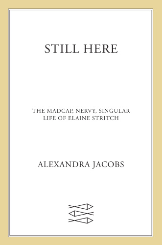 Still Here by Alexandra Jacobs