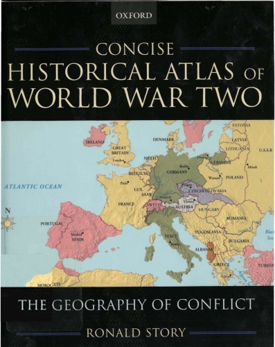 Concise historical atlas of World War Two The geography of conflict Story (2006)