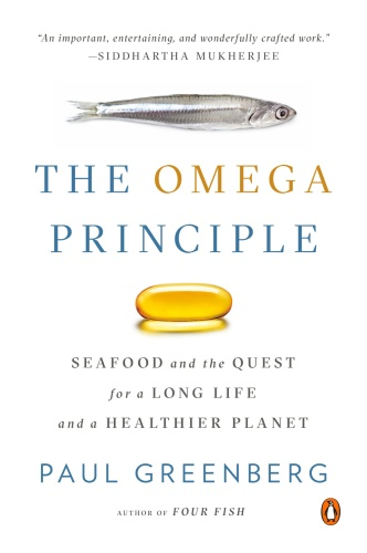 The Omega Principle  Seafood and the Quest for a Long Life and a Healthier Planet by Paul Greenberg