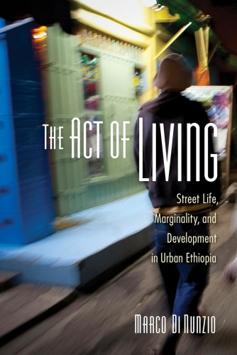 The Act of Living Street Life, Marginality, and Development