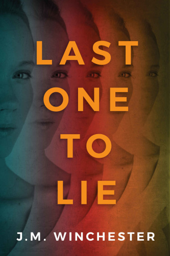 Last One to Lie by J  M  Winchester