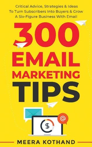 300 Email Marketing Tips by Meeka Kothand